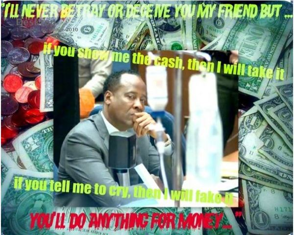 Conrad Murray - I'll do anything for money