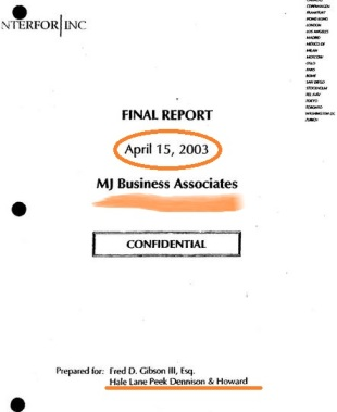 Intefor report was made for LeGrand's firm, was presented to it after he was fired by Konitzer and covered ALL Michael's business associates at that time
