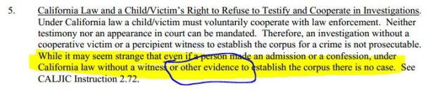 Besides Jordan's declaration Sneddon needed either a witness OR some other evidence. He had NEITHER.