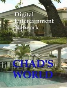 "DEN presents ""Chad's world"""