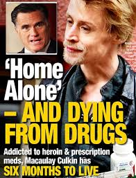 "In April 2012 the National Enquirer announced that Culkin ""had only 6 months to live"""