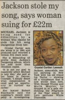 Crystal Cartler wanted ALL profits from MJ's Dangerous album (22 million pounds) claiming that the melody for the Dangerous song was hers. The case was thrown out of court but Andersen presents is as a serious claim.
