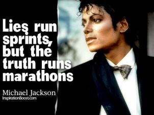 lies run sprints, but the truth runs marathons